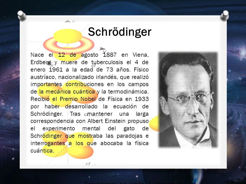 Schrödinger se limitó a desarrollar una teoría relativística.