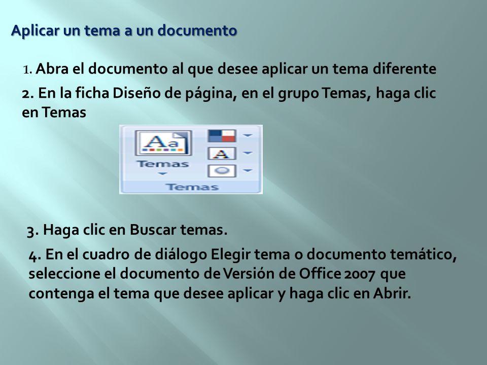 Aplicar un tema a un documento 1. Abra el documento al que desee aplicar un tema diferente 2. En la ficha Diseño de página, en el grupo Temas, haga cl