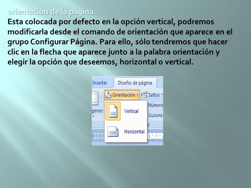 orientación de la página orientación de la página Esta colocada por defecto en la opción vertical, podremos modificarla desde el comando de orientació