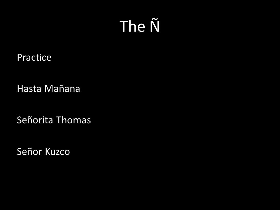 The Ñ Practice Hasta Mañana Señorita Thomas Señor Kuzco