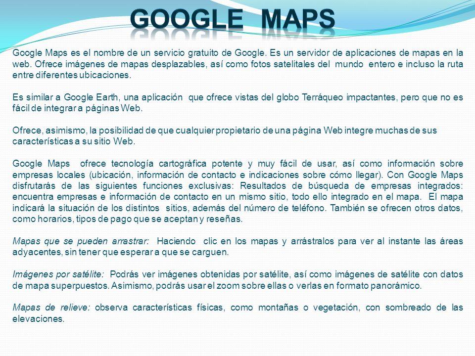 Google Maps es el nombre de un servicio gratuito de Google. Es un servidor de aplicaciones de mapas en la web. Ofrece imágenes de mapas desplazables,