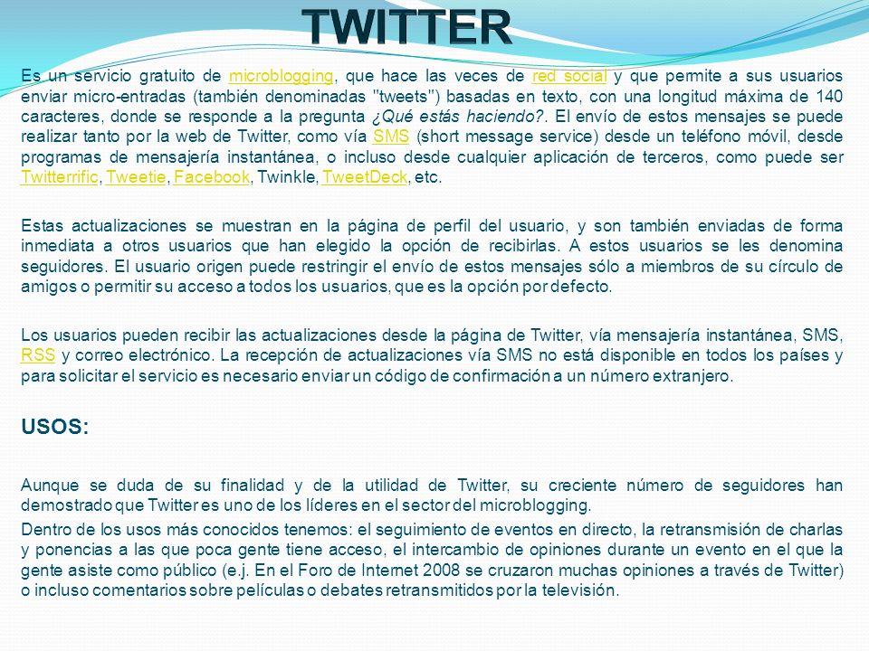 Es un servicio gratuito de microblogging, que hace las veces de red social y que permite a sus usuarios enviar micro-entradas (también denominadas