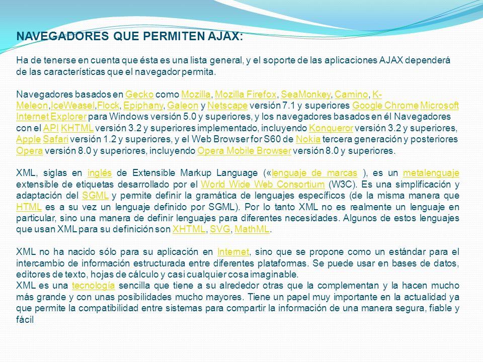 NAVEGADORES QUE PERMITEN AJAX: Ha de tenerse en cuenta que ésta es una lista general, y el soporte de las aplicaciones AJAX dependerá de las caracterí