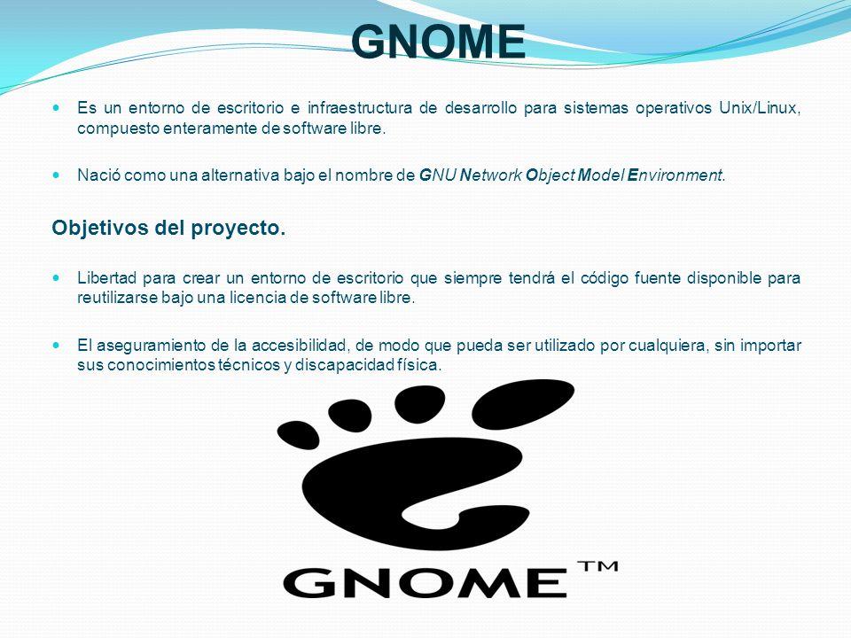 GNOME Es un entorno de escritorio e infraestructura de desarrollo para sistemas operativos Unix/Linux, compuesto enteramente de software libre. Nació