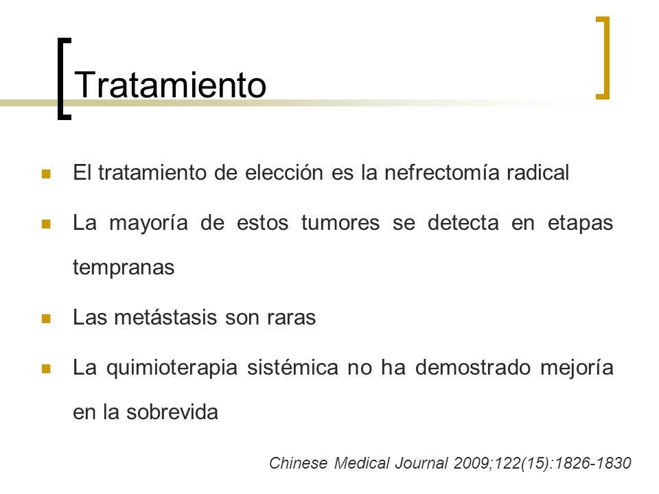 Tratamiento El tratamiento de elección es la nefrectomía radical La mayoría de estos tumores se detecta en etapas tempranas Las metástasis son raras L