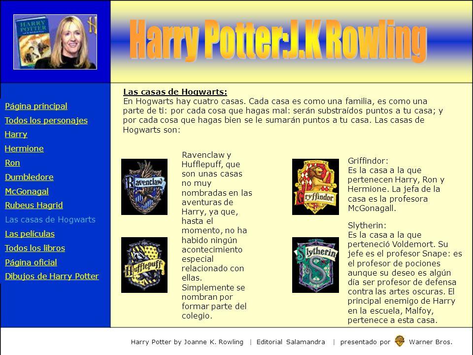 Las casas de Hogwarts: En Hogwarts hay cuatro casas. Cada casa es como una familia, es como una parte de ti: por cada cosa que hagas mal: serán substr