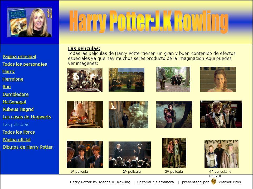 Las películas: Todas las películas de Harry Potter tienen un gran y buen contenido de efectos especiales ya que hay muchos seres producto de la imagin