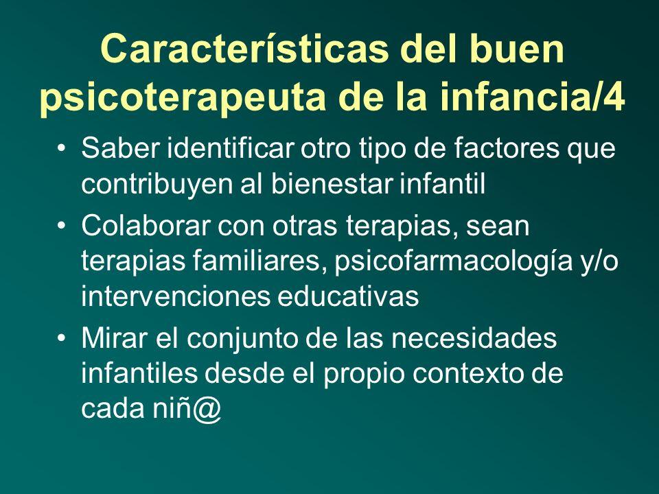 Características del buen psicoterapeuta de la infancia/3 Un buen principio de realidad en el mundo real, pero con posibilidad de interactuar con el co