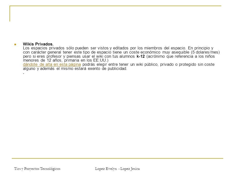 Tics y Proyectos Tecnológicos Lopez Evelyn - Lopez Jesica Wikis Privados.