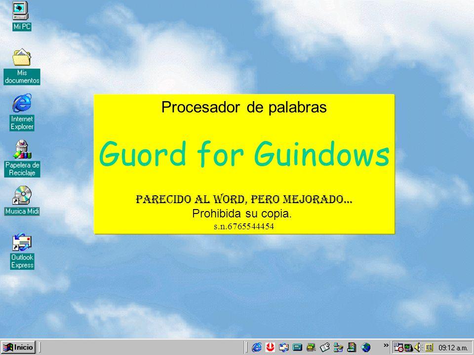 Procesador de palabras Guord for Guindows Parecido al Word, pero mejorado... Prohibida su copia. s.n.6765544454