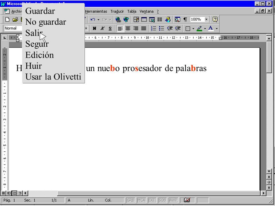 Hoy usted provará un nuebo prosesador de palabras Guardar No guardar Salir Seguir Edición Huir Usar la Olivetti