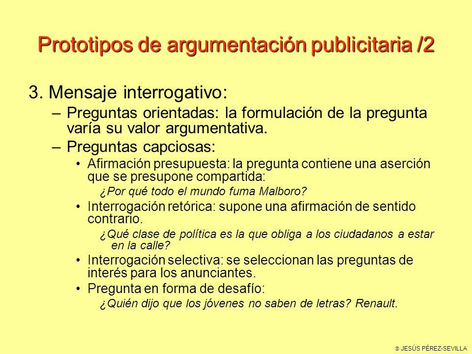 JESÚS PÉREZ-SEVILLA Prototipos de argumentación publicitaria /2 3.