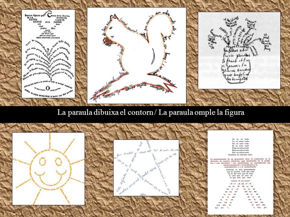 La paraula dibuixa el contorn / La paraula omple la figura