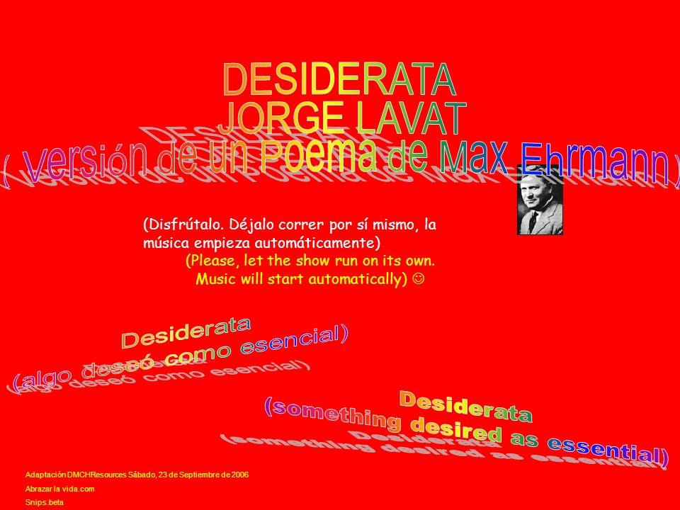 Adaptación DMCHResources Sábado, 23 de Septiembre de 2006 Abrazar la vida.com Snips.beta (Disfrútalo.