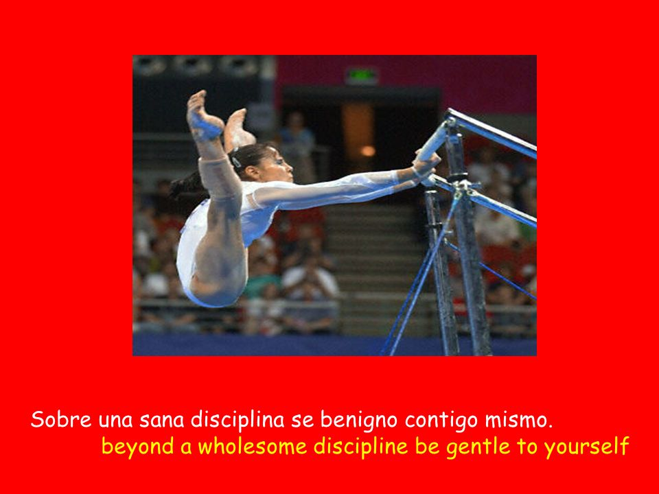 Sobre una sana disciplina se benigno contigo mismo. beyond a wholesome discipline be gentle to yourself