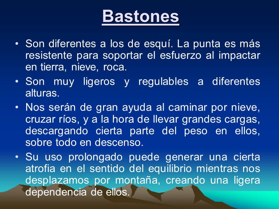 Bastones Son diferentes a los de esquí. La punta es más resistente para soportar el esfuerzo al impactar en tierra, nieve, roca. Son muy ligeros y reg