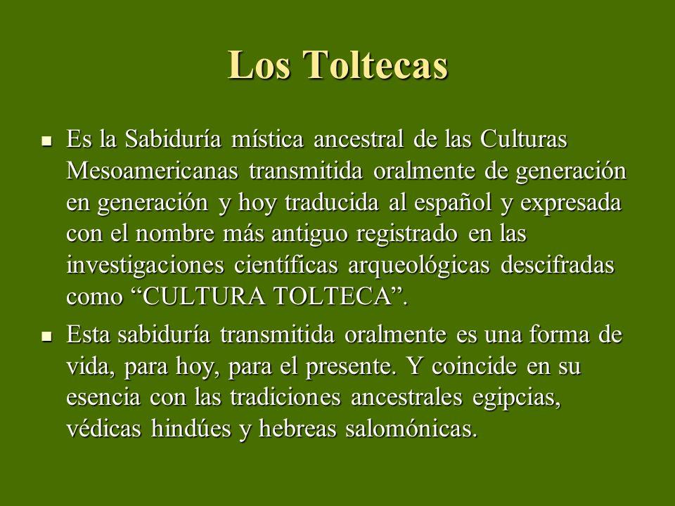 Los Toltecas Es la Sabiduría mística ancestral de las Culturas Mesoamericanas transmitida oralmente de generación en generación y hoy traducida al esp
