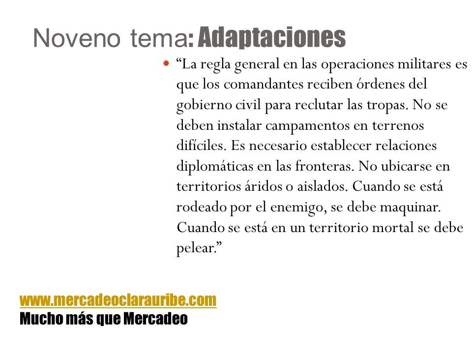 Noveno tema : Adaptaciones La regla general en las operaciones militares es que los comandantes reciben órdenes del gobierno civil para reclutar las t