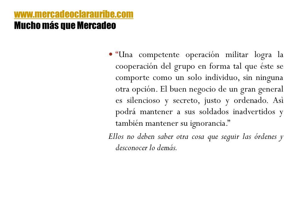Una competente operación militar logra la cooperación del grupo en forma tal que éste se comporte como un solo individuo, sin ninguna otra opción. El