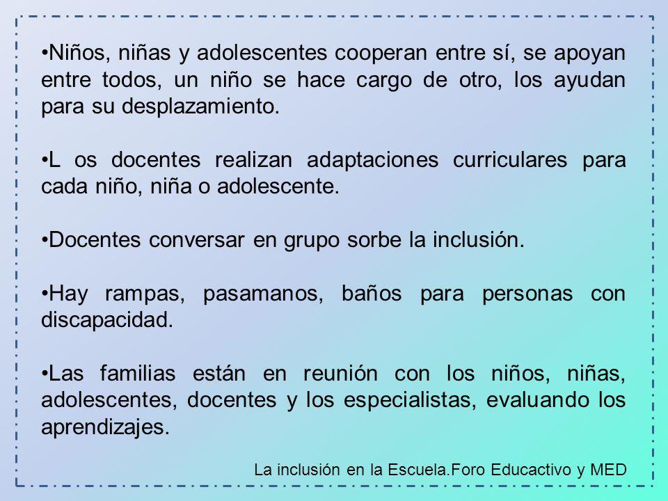 Niños, niñas y adolescentes cooperan entre sí, se apoyan entre todos, un niño se hace cargo de otro, los ayudan para su desplazamiento. L os docentes