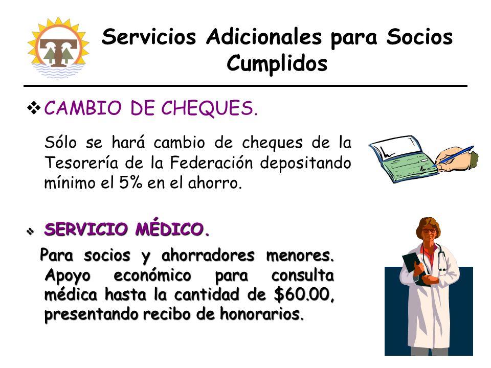 Servicios Adicionales para Socios Cumplidos CAMBIO DE CHEQUES.