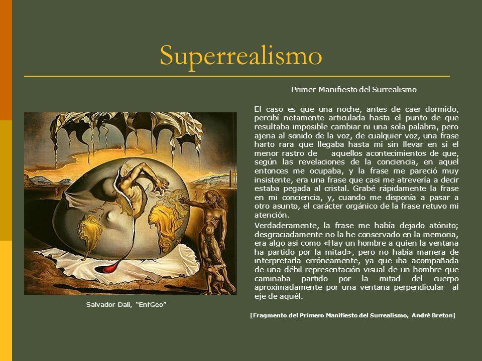 Superrealismo Primer Manifiesto del Surrealismo El caso es que una noche, antes de caer dormido, percibí netamente articulada hasta el punto de que re