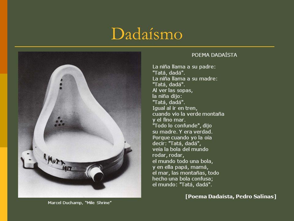 Dadaísmo Movimiento artístico surgido en Europa y en Norteamérica.