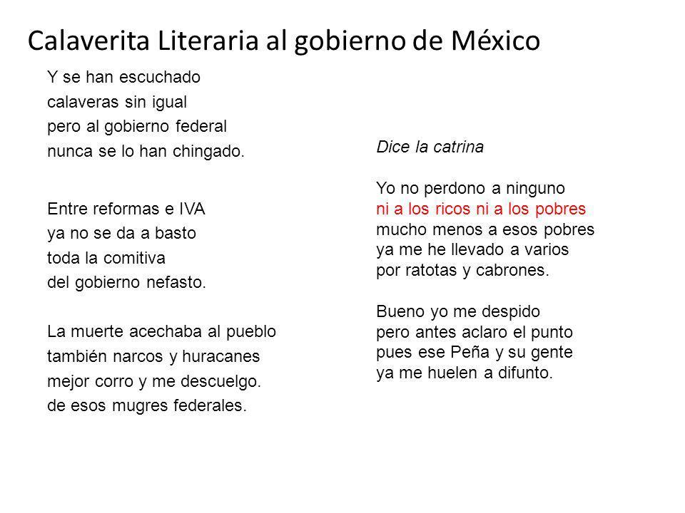 Calaverita Literaria al gobierno de México Y se han escuchado calaveras sin igual pero al gobierno federal nunca se lo han chingado.