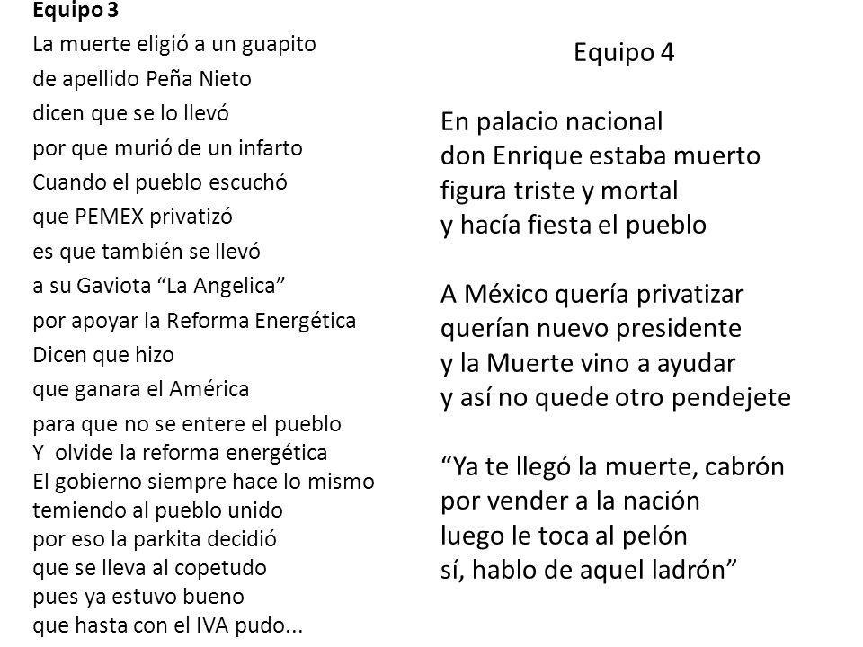 Equipo 3 La muerte eligió a un guapito de apellido Peña Nieto dicen que se lo llevó por que murió de un infarto Cuando el pueblo escuchó que PEMEX pri