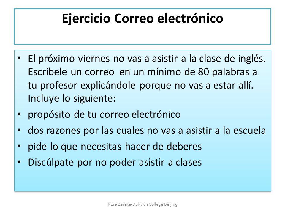 Ejercicio Correo electrónico El próximo viernes no vas a asistir a la clase de inglés.