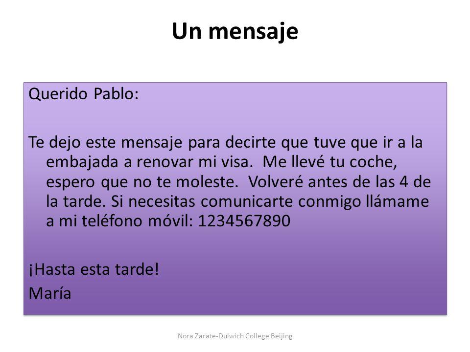 Un mensaje Querido Pablo: Te dejo este mensaje para decirte que tuve que ir a la embajada a renovar mi visa. Me llevé tu coche, espero que no te moles