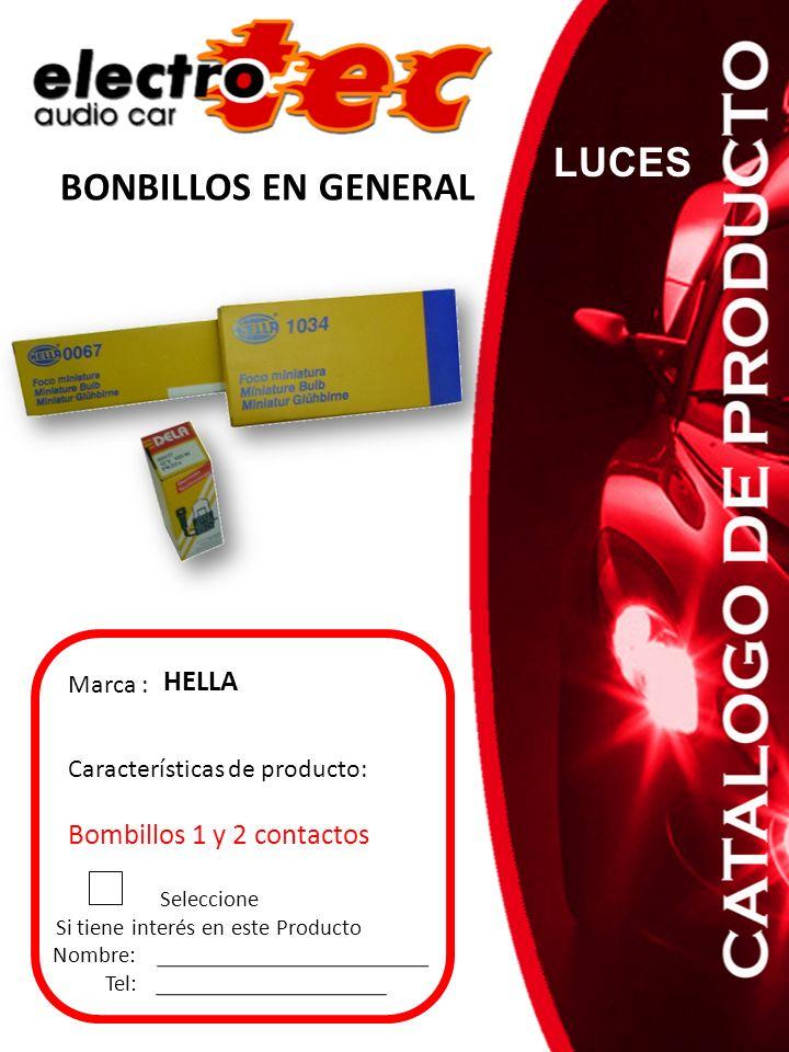 Seleccione Si tiene interés en este Producto Nombre: Tel: Características de producto: Bombillos 1 y 2 contactos Marca : HELLA LUCES BONBILLOS EN GENE