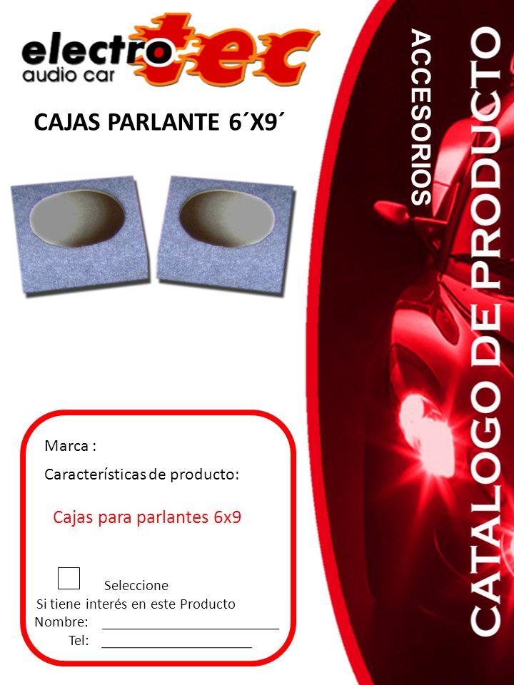 CAJAS PARLANTE 6´X9´ Seleccione Si tiene interés en este Producto Nombre: Tel: Características de producto: Cajas para parlantes 6x9 Marca : ACCESORIO