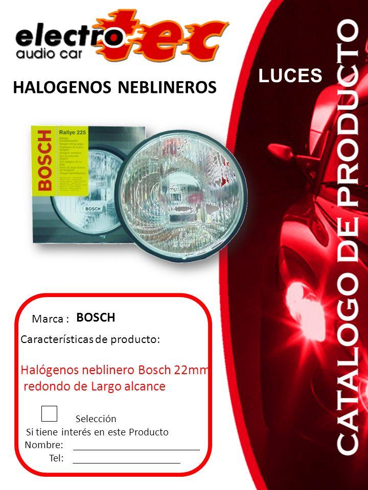 Seleccione Si tiene interés en este Producto Nombre: Tel: Características de producto: Halógenos Bosch rectangular 177x86 L/A piloto Marca : BOSCH HALOGENOS NEBLINEROS LUCES