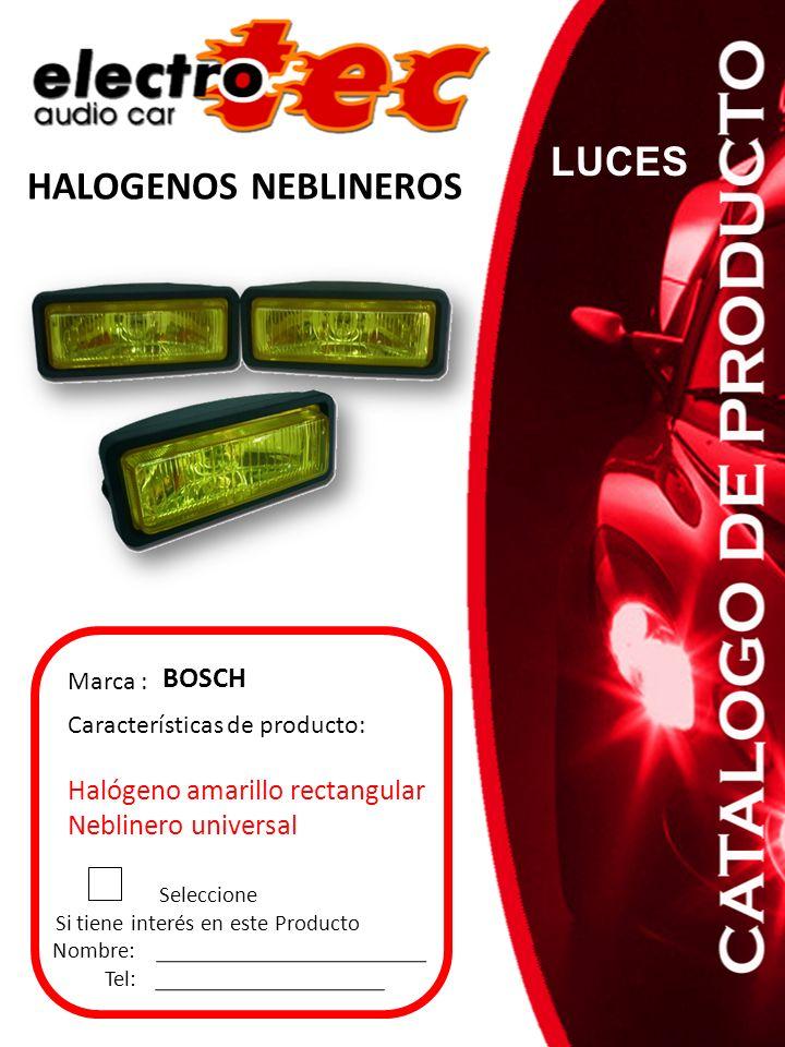 Seleccione Si tiene interés en este Producto Nombre: Tel: Características de producto: Halógeno amarillo rectangular Neblinero universal Marca : BOSCH