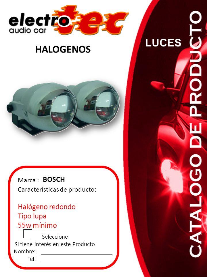 Seleccione Si tiene interés en este Producto Nombre: Tel: Características de producto: Halógeno redondo Tipo lupa 55w mínimo Marca : BOSCH HALOGENOS L