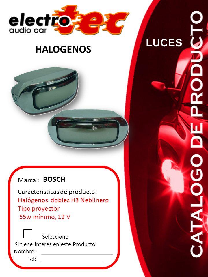 Seleccione Si tiene interés en este Producto Nombre: Tel: Características de producto: Halógenos dobles H3 Neblinero Tipo proyector 55w mínimo, 12 V M