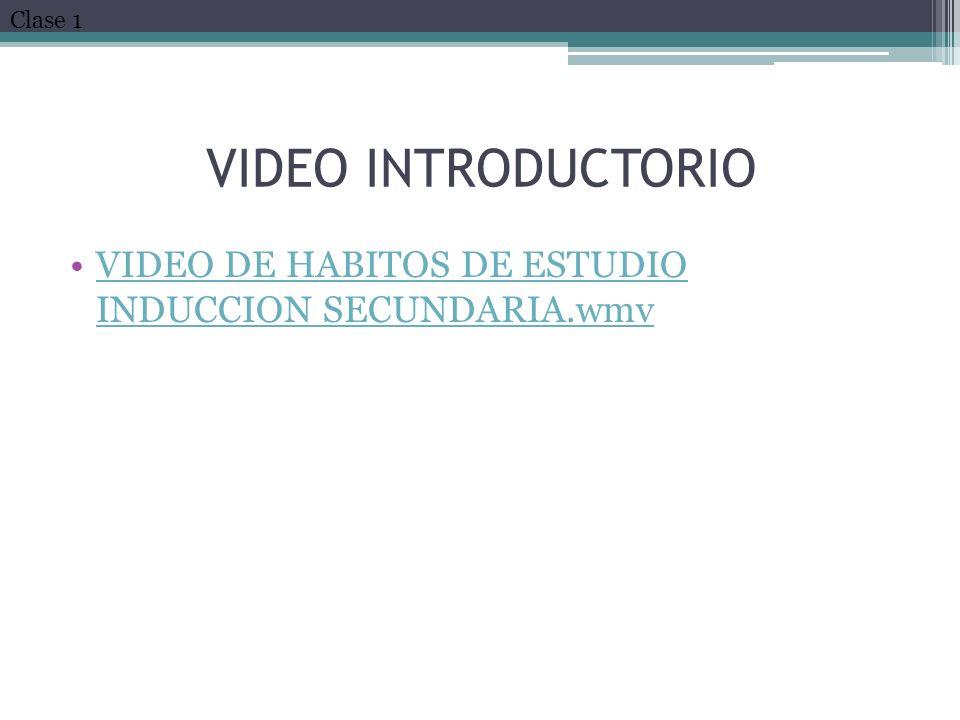 VIDEO INTRODUCTORIO VIDEO DE HABITOS DE ESTUDIO INDUCCION SECUNDARIA.wmvVIDEO DE HABITOS DE ESTUDIO INDUCCION SECUNDARIA.wmv Clase 1