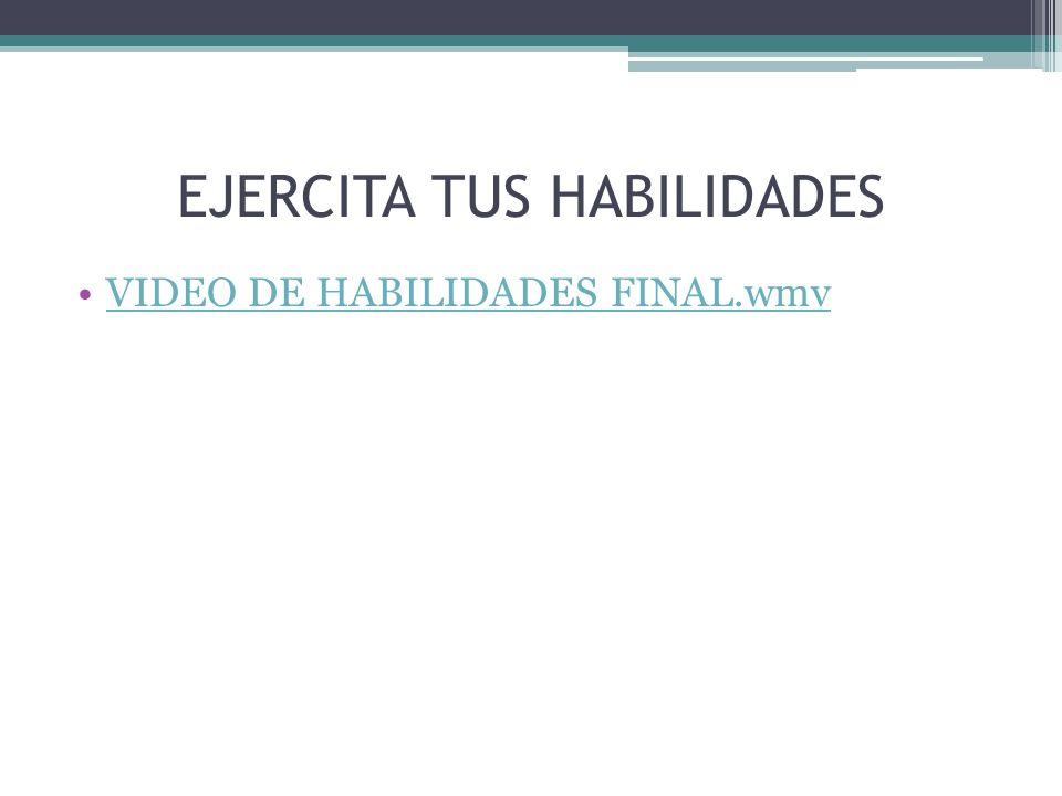 EJERCITA TUS HABILIDADES VIDEO DE HABILIDADES FINAL.wmv