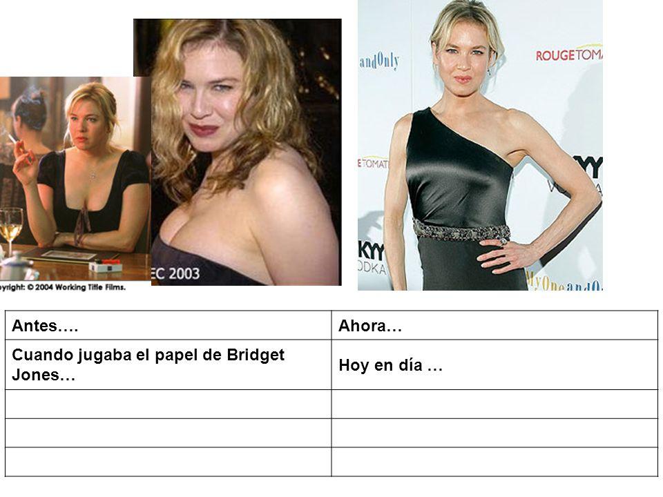 Antes….Ahora… Cuando jugaba el papel de Bridget Jones… Hoy en día …