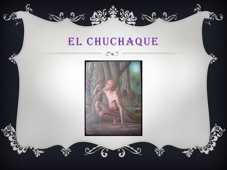 EL CHUCHAQUE