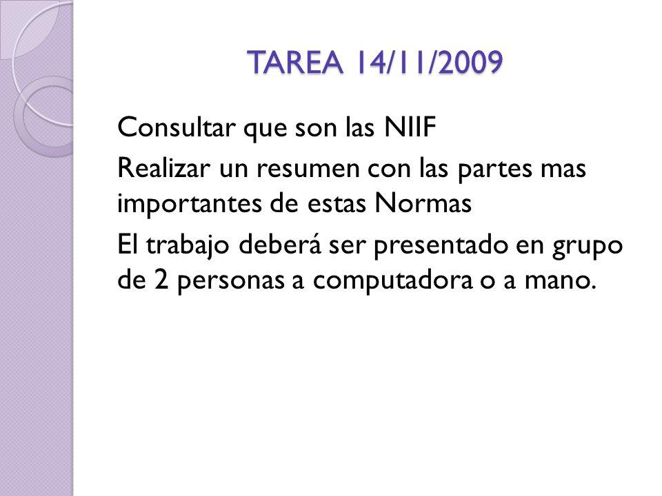 Consultar que son las NIIF Realizar un resumen con las partes mas importantes de estas Normas El trabajo deberá ser presentado en grupo de 2 personas a computadora o a mano.