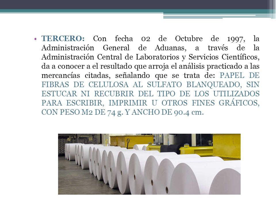TERCERO: Con fecha 02 de Octubre de 1997, la Administración General de Aduanas, a través de la Administración Central de Laboratorios y Servicios Cien
