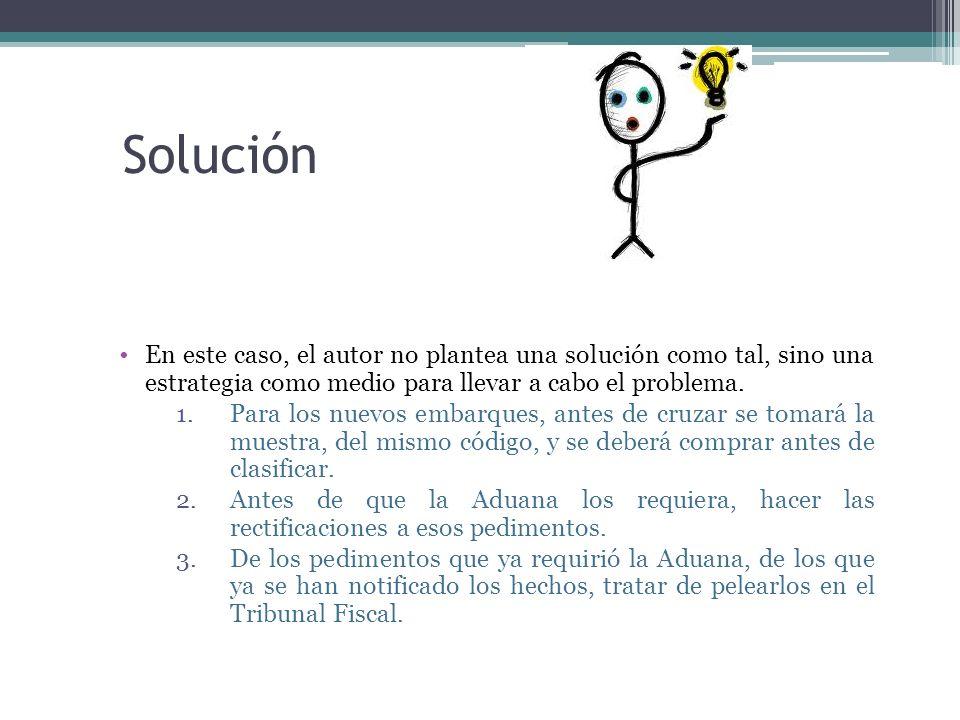 Solución En este caso, el autor no plantea una solución como tal, sino una estrategia como medio para llevar a cabo el problema. 1.Para los nuevos emb