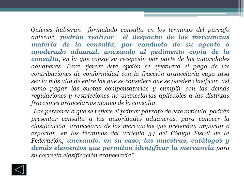 Quienes hubieran formulado consulta en los términos del párrafo anterior, podrán realizar el despacho de las mercancías materia de la consulta, por co