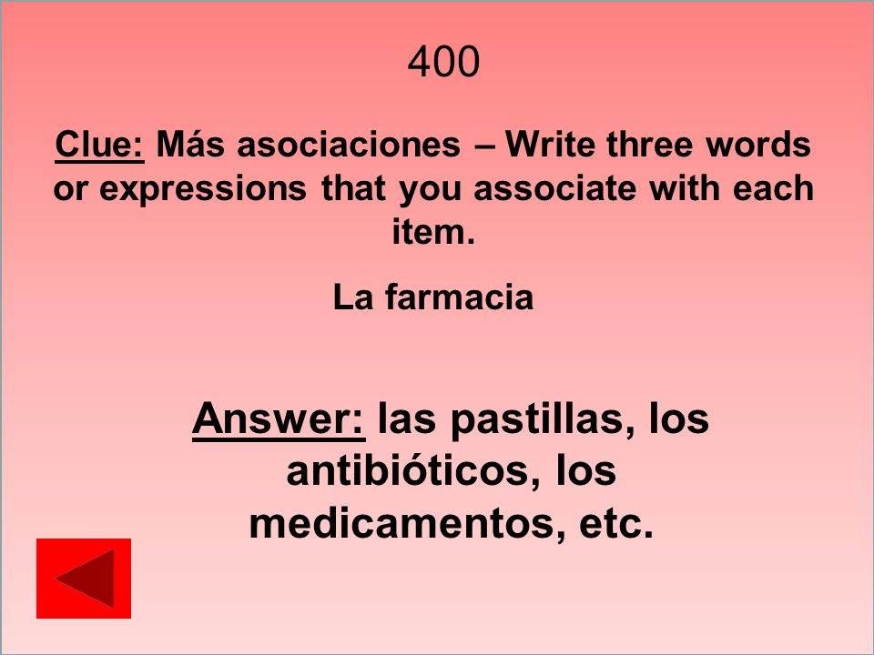 500 Clue: Más asociaciones – Write down three words or expressions that you associate with each item.