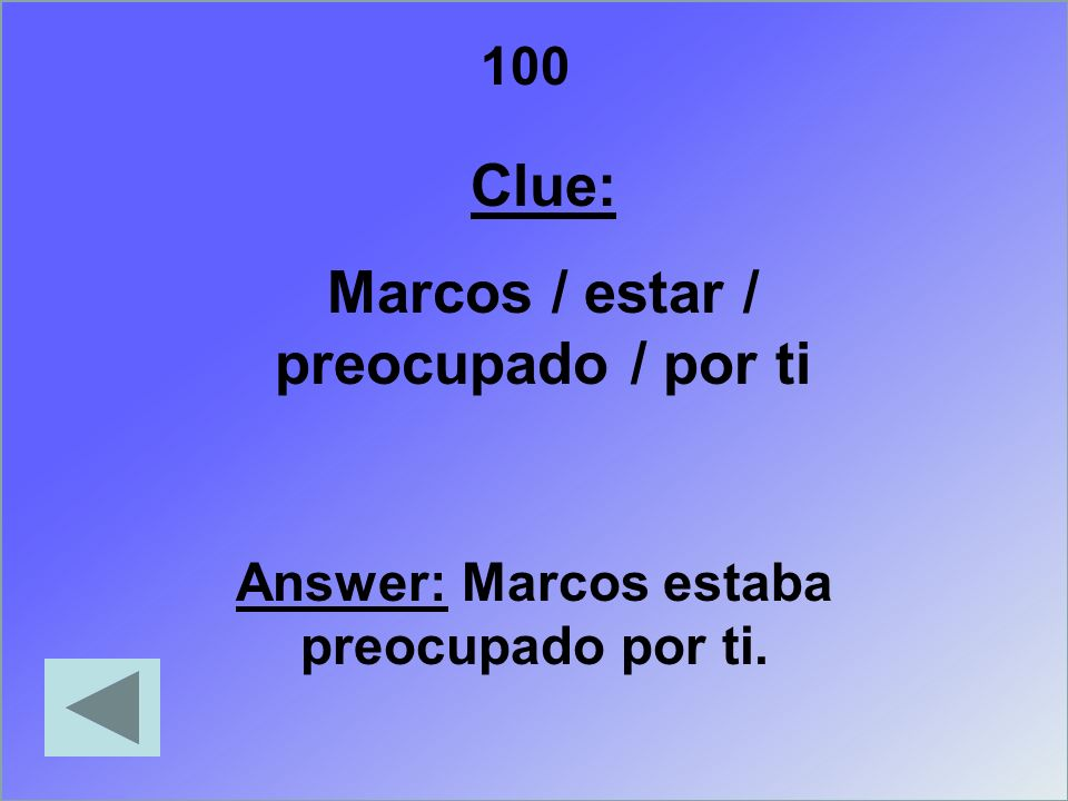 200 Clue: a ustedes / doler / garganta Answer: (A ustedes) les dolía la garganta.