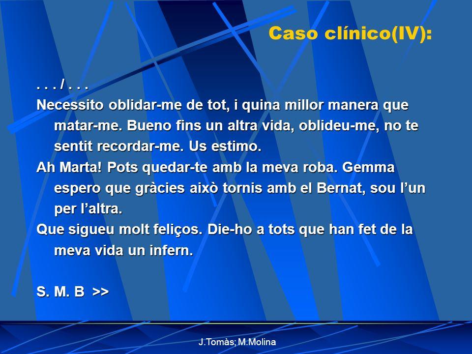 J.Tomàs; M.Molina Caso clínico(IV):.../...
