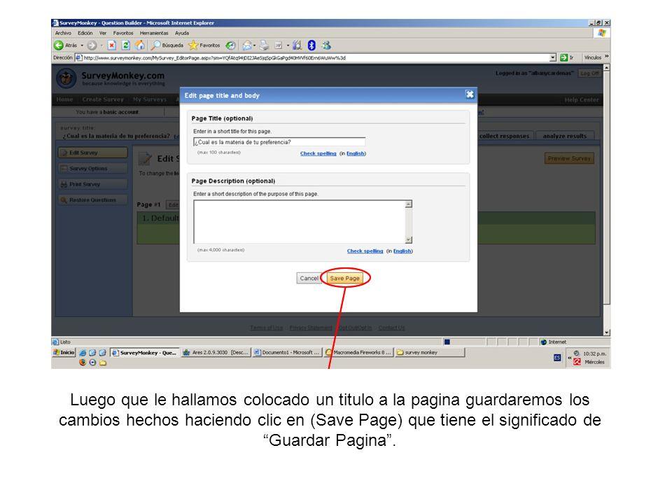 Luego que le hallamos colocado un titulo a la pagina guardaremos los cambios hechos haciendo clic en (Save Page) que tiene el significado de Guardar P