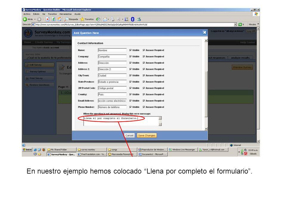 En nuestro ejemplo hemos colocado Llena por completo el formulario.